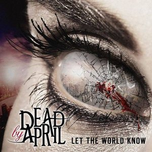 Dead by April - Let the World Know cover art
