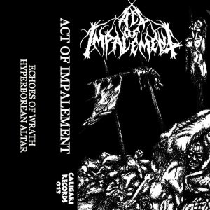 Act of Impalement - I - Echoes of Wrath / II - Hyperborean Altar cover art