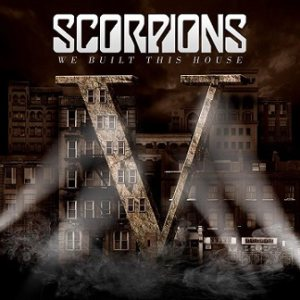 Scorpions - We Built This House cover art