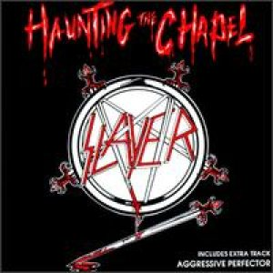 Slayer - Haunting the Chapel cover art