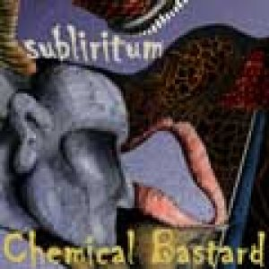 Subliritum - Chemical Bastard