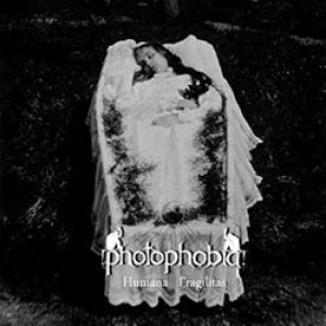 Photophobia - Humana Fragilitas cover art