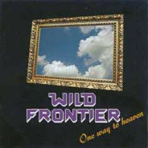 Wild Frontier - One Way to Heaven