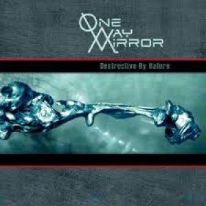One-Way Mirror - Destructive by Nature cover art