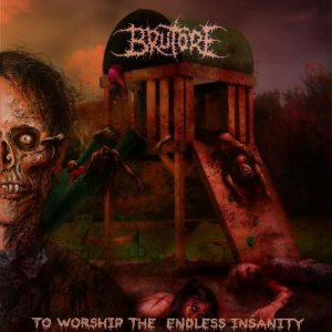 Brutore - To Worship the Endless Insanity cover art