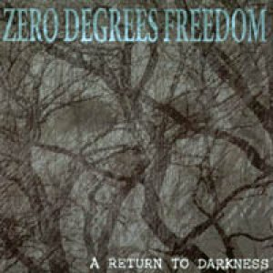Zero Degrees Freedom - A Return to Darkness cover art