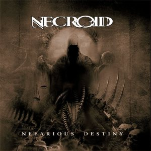 Necroid - Nefarious Destiny cover art