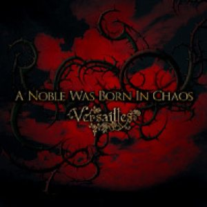 Versailles - A Noble Was Born in Chaos cover art