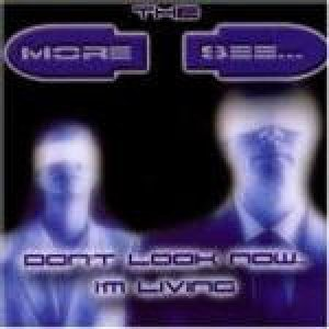 The More I See - Don't Look Now...I'm Living cover art