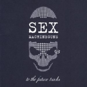 Sex Machineguns - To the Future Tracks cover art