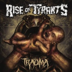 Rise of Tyrants - Trauma cover art