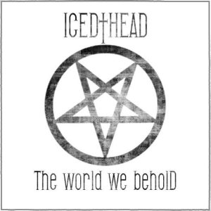 Icedhead - The World We Behold cover art