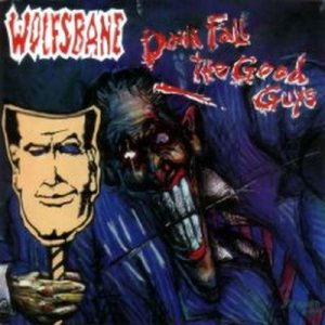 Wolfsbane - Down Fall the Good Guys cover art