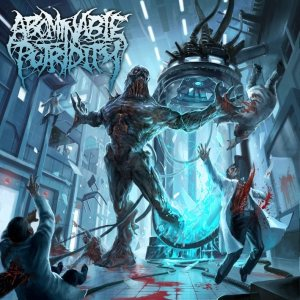 Abominable Putridity - The Anomalies of Artificial Origin cover art