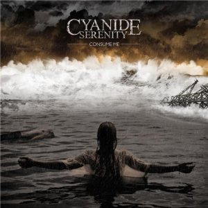 Cyanide Serenity - Consume Me cover art