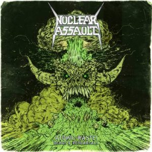 Nuclear Assault - Atomic Waste: Demos & Rehearsals