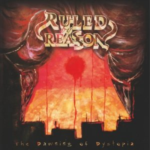 Ruled By Reason - The Dawning of Dystopia