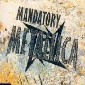 Metallica - Mandatory Metallica cover art