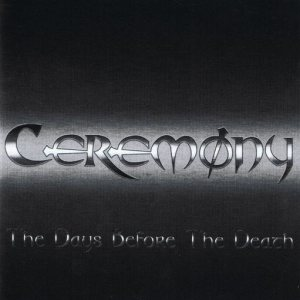 Ceremony - The Days Before the Death cover art