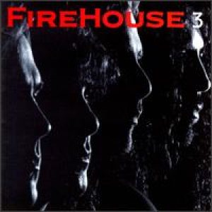 Firehouse - Firehouse 3 cover art