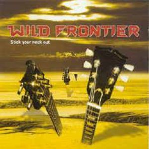 Wild Frontier - Stick Your Neck Out cover art