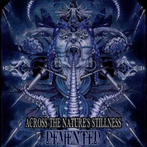 Demented - Across the Nature's Stillness cover art