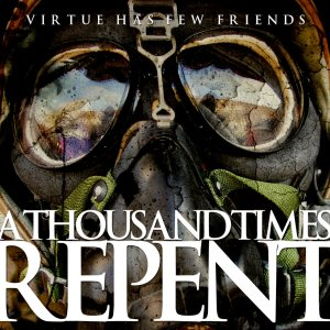 A Thousand Times Repent - Virtue Has Few Friends cover art