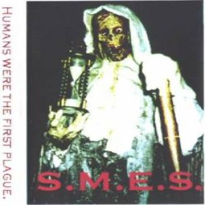 S.M.E.S. - Humans Were the First Plague cover art