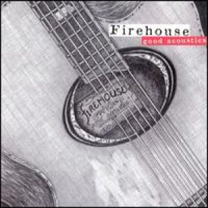 Firehouse - Good Acoustics cover art