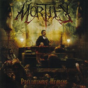 Mortify - Peliminary Hearing cover art