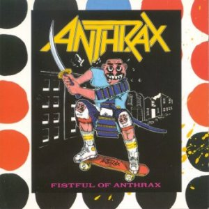 Anthrax - Fistful of Anthrax cover art