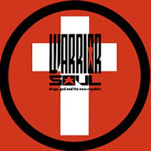 Warrior Soul - Drugs, God and the New Republic cover art