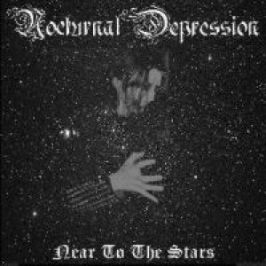 Nocturnal Depression - Near to the stars cover art