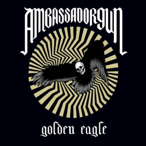 Ambassador Gun - Golden Eagles cover art