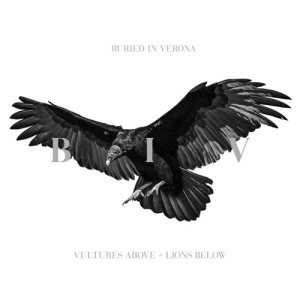 Buried In Verona - Vultures Above, Lions Below cover art