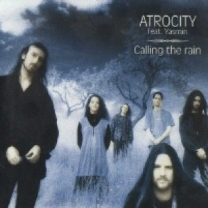 Atrocity - Calling the Rain cover art