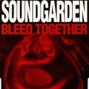 Soundgarden - Bleed Together cover art