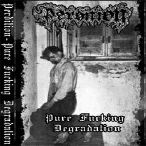 Perdition - Pure Fucking Degradation REH cover art