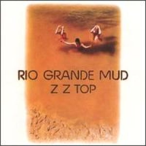 ZZ Top - Rio Grande Mud cover art
