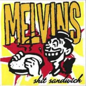 Melvins - Shit Sandwitch cover art