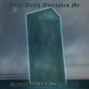 Until Death Overtakes Me - Symphony III - Monolith cover art