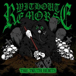 Without Remorse - The Truth Hurts