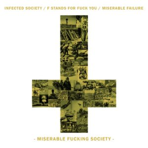 Infected Society / Miserable Failure - Miserable Fucking Society cover art