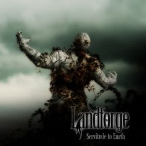 Landforge - Servitude to Earth cover art