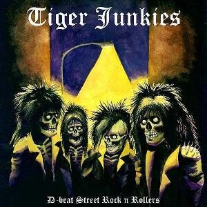 Tiger Junkies - D-beat Street Rock n Rollers cover art