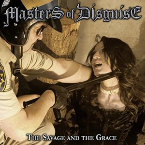 Masters of Disguise - The Savage and the Grace cover art