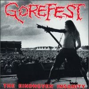 Gorefest - The Eindhoven Insanity cover art