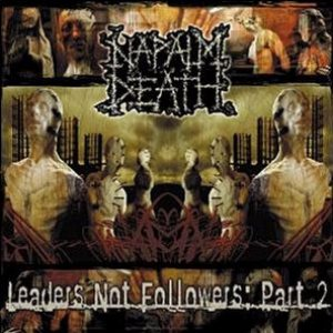 Napalm Death - Leaders Not Followers Part. II cover art