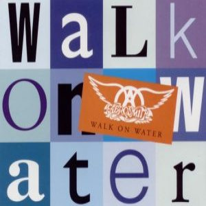 Aerosmith - Walk on Water cover art