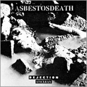 Asbestos Death - Dejection, Unclean cover art